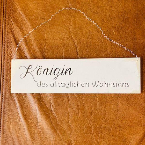 """Spruchschild """"Königin....Wahnsinn"""" einfach"""